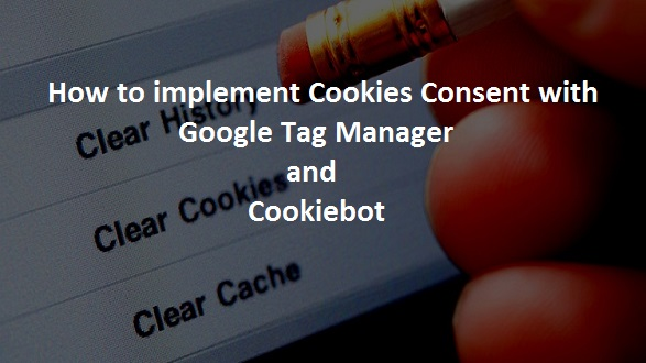how to implement cookie consent with google tag manager and cookiebot