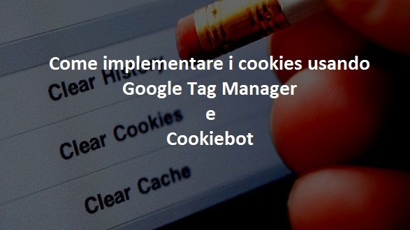 implementare i cookies con google tag manager e cookiebot