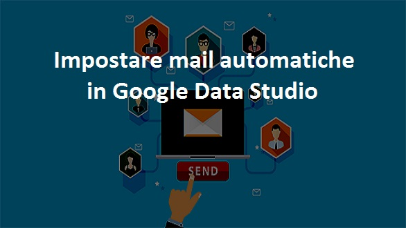 impostare email automatiche in data studio