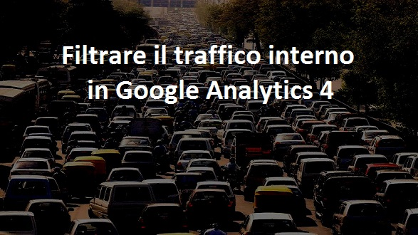 filtrare il traffico interno in google analytics 4